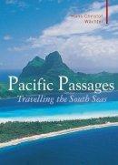 Wächter, Hans-Christian - Pacific Passages (Armchair Traveller) - 9781905791569 - V9781905791569
