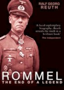 Reuth, Ralf Georg - Rommel: The End of a Legend (Haus Histories) - 9781905791958 - V9781905791958