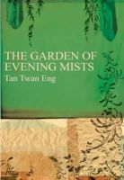 Tan Twan Eng - The Garden of Evening Mists - 9781905802494 - V9781905802494