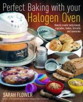Flower, Sarah - Perfect Baking with Your Halogen Oven - 9781905862559 - V9781905862559