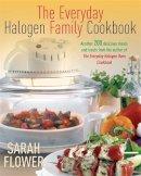 Flower, Sarah - The Everyday Halogen Family Cookbook - 9781905862702 - V9781905862702