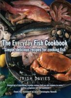 Davies, Trish - The Everyday Fish Cookbook - 9781905862733 - V9781905862733