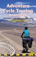 Pike, Neil, Pike, Harriet - Adventure Cycle-Touring Handbook: Worldwide Route & Planning Guide - 9781905864683 - V9781905864683