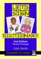 Cath Smith - Let's Sign Dictionary: Everyday BSL for Learners, 2nd Edition - 9781905913107 - V9781905913107
