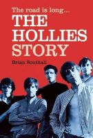 Southall, Brian - The Hollies: The Road Is Long. . . - 9781905959761 - V9781905959761