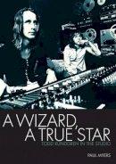 Myers, Paul, Rundgren, Todd - A Wizard A True Star Todd Rundgren In The Studio - 9781906002336 - V9781906002336