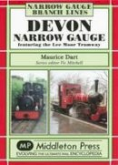 Dart, Maurice - Devon Narrow Gauge - 9781906008093 - V9781906008093