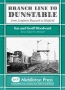 Woodward, Sue; Woodward, Geoff - Branch Line to Dunstable - 9781906008277 - V9781906008277