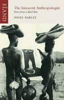 Barley, Nigel - Innocent Anthropologist: Notes from a Mud Hut - 9781906011505 - V9781906011505