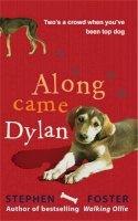 Foster, Stephen - Along Came Dylan - 9781906021412 - V9781906021412