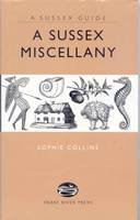 Collins, Sophie - Sussex Miscellany - 9781906022082 - V9781906022082