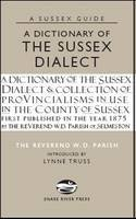 Parish, W.D. - Dictionary of the Sussex Dialect - 9781906022150 - V9781906022150