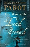 Jean-Francois Parot, (Translated by Michael Glencross) - Man with the Lead Stomach - 9781906040123 - V9781906040123
