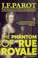 Parot, Jean-Francois - The Phantom of Rue Royale (Nicolas Le Floch Investigation) - 9781906040154 - V9781906040154