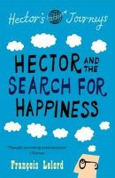 François Lelord, Lorenza Garcia (Translator) - Hector and the Search for Happiness (Hectors Journeys 1) - 9781906040239 - KOC0016565