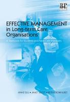 Scott, Janet, Gill, Anne, Crowhurst, Keith - Effective Management in Long-term Care Organisations: A Textbook for Students and New Care Managers - 9781906052027 - V9781906052027