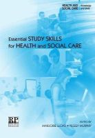 Lloyd, Marjorie, Murphy, Peggy - Essential Study Skills for Health and Social Care (Health and Social Care Knowledge and Skills) - 9781906052140 - V9781906052140
