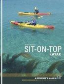 Hairon, Derek - Sit-on-top Kayak: A Beginner's Manual - 9781906095024 - V9781906095024