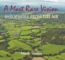 Sisson, Mark - A Most Rare Vision: Shropshire from the Air - 9781906122669 - V9781906122669