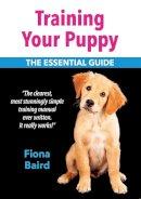 Baird, Fiona - Training Your Puppy: The Essential Guide - 9781906122829 - V9781906122829