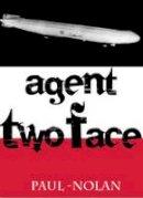 Nolan, Paul - Agent Two Face - 9781906132408 - V9781906132408