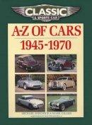 Sedgwick, Michael - A-Z of Cars 1945-1970 (Classic & Sports Car Magazine) - 9781906133269 - V9781906133269