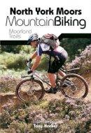 Harker, Tony - North York Moors Mountain Biking: Moorland Trails - 9781906148089 - V9781906148089