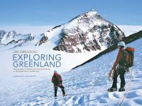 Gregson, Jim - Exploring Greenland: Twenty Years of Adventure Mountaineering in the Great Arctic Wilderness - 9781906148096 - V9781906148096