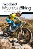 McKane, Phil - Scotland Mountain Biking: The Wild Trails - 9781906148102 - V9781906148102