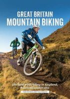 Fenton, Tom, McCandlish, Andy - Great Britain Mountain Biking: The Best Trail Riding in England, Scotland and Wales - 9781906148515 - V9781906148515