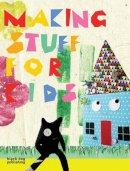 Victoria Woodcock - Making Stuff for Kids - 9781906155001 - V9781906155001