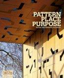 Blundell Jones, Peter; Powers, Alan; Till, Jeremy - Pattern Place Purpose - 9781906155605 - V9781906155605