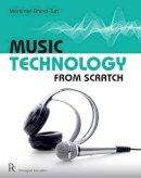 Rhind-Tutt, Mortimer - Music Technology from Scratch - 9781906178864 - V9781906178864