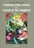 Mohamed, Paloma - Communication, Power and Change in the Caribbean - 9781906190637 - V9781906190637