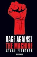 Paul Stenning - Rage Against the Machine: Stage Fighters - 9781906191078 - V9781906191078