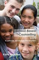 McArthrur, Katie - The School-Based Counselling Primer: A Concise, Accessible Introduction (Counselling Primer Series) - 9781906254780 - V9781906254780