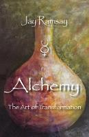 Ramsay, Jay - Alchemy: The Art of Transformation - 9781906289300 - V9781906289300