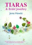 Hewitt, Jema - Tiaras and Bridal Jewellery - 9781906314002 - V9781906314002