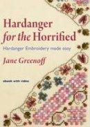 Greenoff, Jane - Hardanger for the Horrified - 9781906314194 - V9781906314194