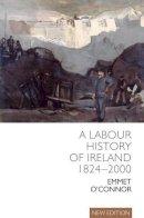 O'Connor, Emmet - A Labour History of Ireland 1824-2000 - 9781906359560 - V9781906359560