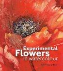 Ann Blockley - Experimental Flowers in Watercolour - 9781906388775 - V9781906388775