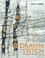 Gwen Hedley - Drawn to Stitch: Line, Drawing and Mark-Making in Textile Art - 9781906388805 - V9781906388805