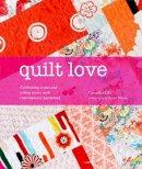 Ellis, Cassandra - Quilt Love - 9781906417826 - KSC0001122