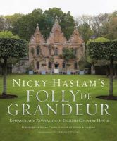 Haslam, Nicky - Nicky Haslam's Folly De Grandeur: Romance and Revival in an English Country House - 9781906417857 - V9781906417857