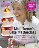 Turner, Michael Wertz - Mich Turner's Cake Masterclass - 9781906417963 - V9781906417963