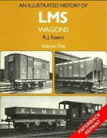 Essery, R. J. - An Illustrated History of LMS Wagons - 9781906419332 - V9781906419332