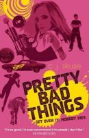 C.J. Skuse - Pretty Bad Things - 9781906427252 - KRA0013043