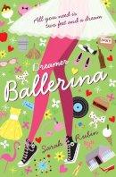 Rubin, Sarah - Dreamer Ballerina - 9781906427610 - KCG0002851