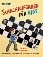 Chandler, Murray - Schachaufgaben Fur Kids - 9781906454654 - V9781906454654