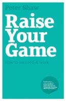 Shaw, Peter J.A. - Raise Your Game - 9781906465537 - V9781906465537